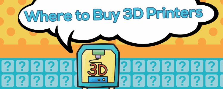 Where to buy a 3D printer?